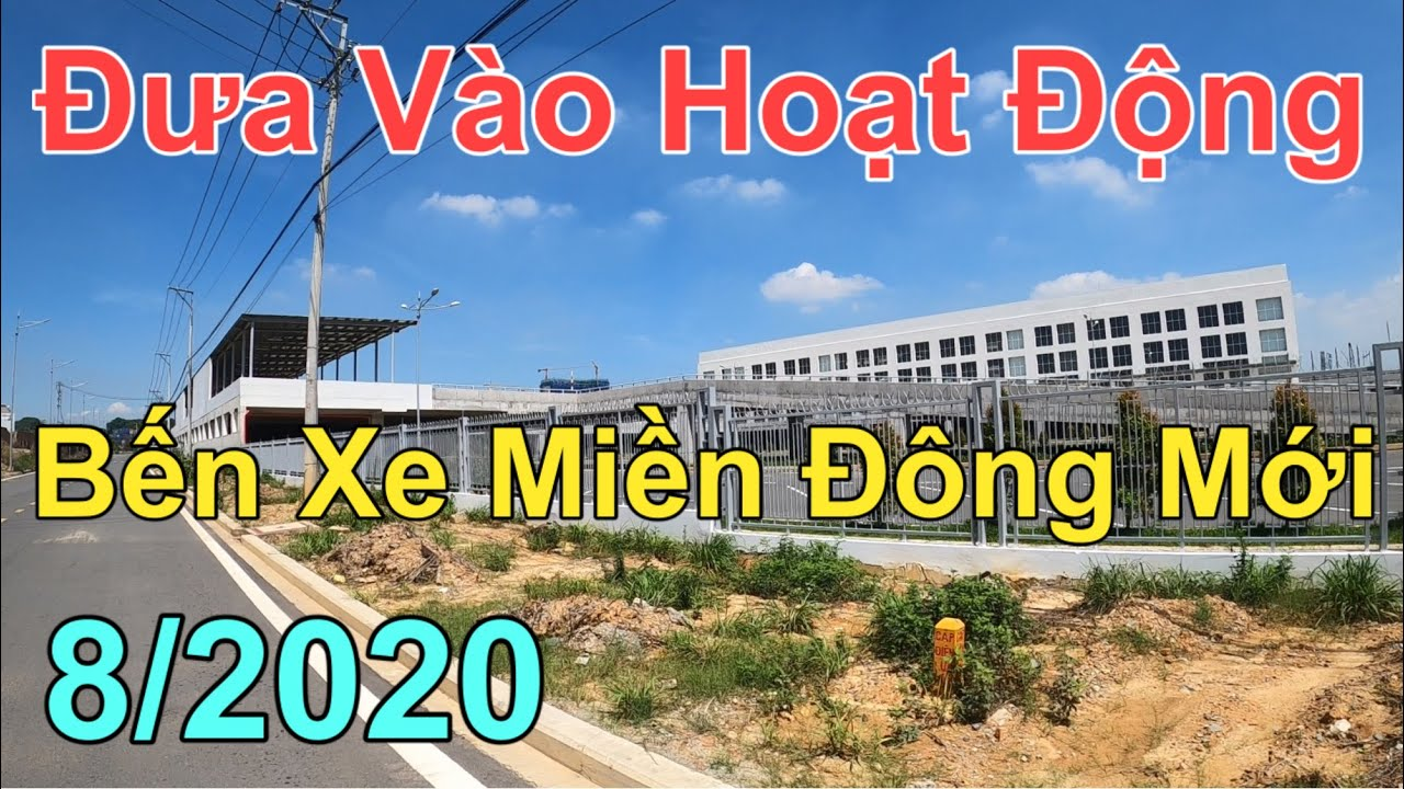 Bến Xe Miền Đông Mới Quận 9 I Khai Trương 8/2020 Cập Nhật Thông Tin Mới Nhất.