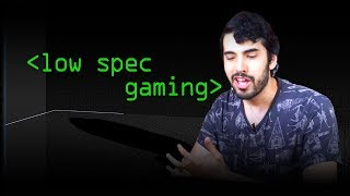 Low Spec Gaming - Computerphile