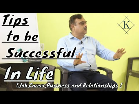 How to Be Sucessful in life ? Job Business and relationship