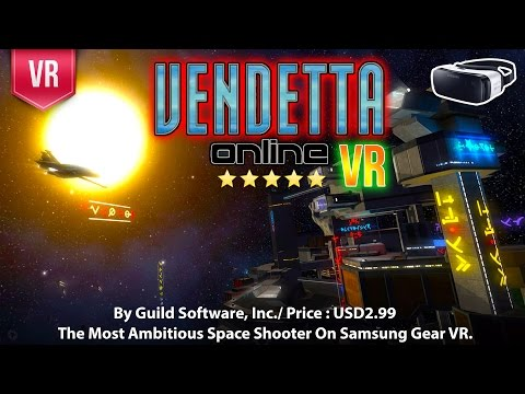 Vendetta Online VR Gear VR - The Most Ambitious Space Shooter on Samsung Gear VR.