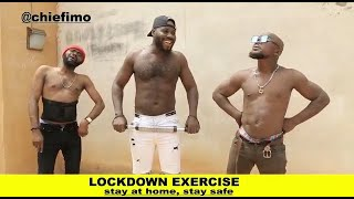 Lockdown Exercise (Chief Imo Comedy)