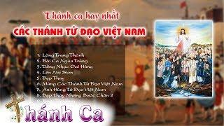 Thánh Ca Về Các Thánh Tử Đạo Việt Nam Hay Nhất