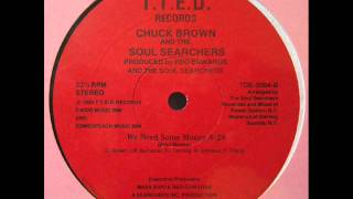 CHUCK BROWN AND THE SOUL SEAECHERS - WE NEED SOME MONEY
