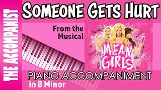 Someone Gets Hurt - from the Broadway Musical 'Mean Girls' - Piano Accompaniment - Karaoke