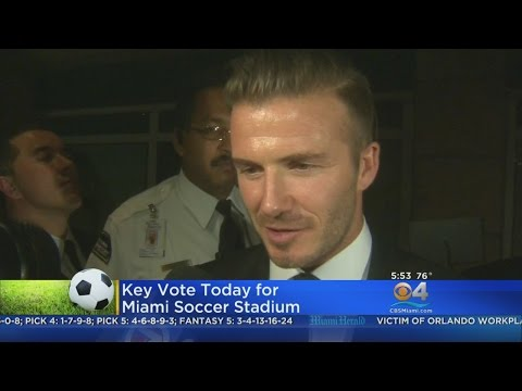 Key Vote Today In Beckham Soccer Stadium Proposal