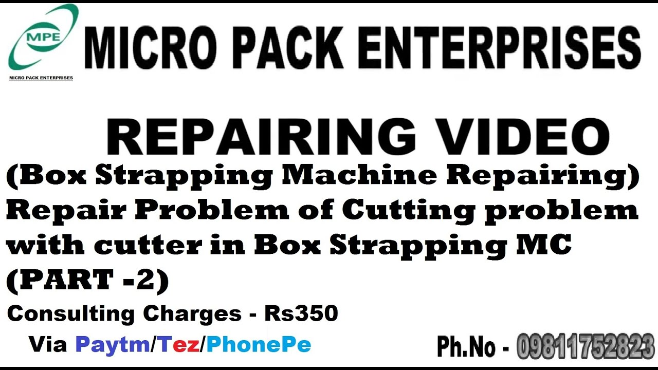 (Box Strapping Machine Repairing) Cutting problem with