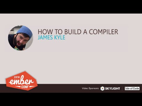 EmberConf 2016: How to Build a Compiler by James Kyle