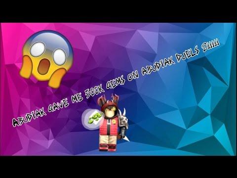 Coding Abudiak Gave Me 500 000 Gems Abudiak Duels 2 Youtube