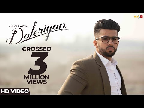 Daleriyan - Anmol Kwatra (Official Video) | Desi Crew | Vicky Gill | New Punjabi Songs 2019