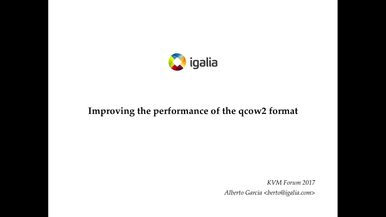 Improving the Performance of the qcow2 Format (KVM Forum 2017)
