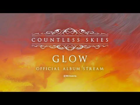 Countless Skies - Glow (Official Album Stream)