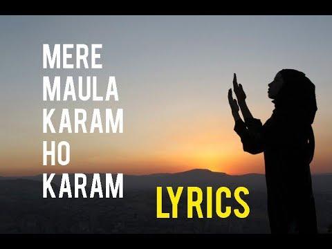Mere Maula Karam Ho Karam   Lyrical Video   Full HD 1080p