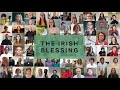 The Irish Blessing - over 300 churches from our island sing a blessing over Ireland and beyond ...