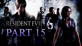 Resident Evil 6 Walkthrough Part 15 [Xbox 360 / PS3 / PC]