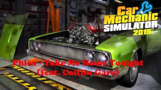 Car Mechanic Simulator 2015 Soundtrack [Phlex-Take Me Home Tonight feat. Caitlin Gare]