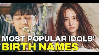 Most popular idols' birth names