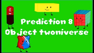 Prediction 8: Object Twoniverse