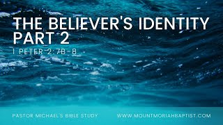Bible Study: 1 Peter 2:4-10 | Believer's Identity Part 2 | Dec. 2, 2020 | Pastor Michael