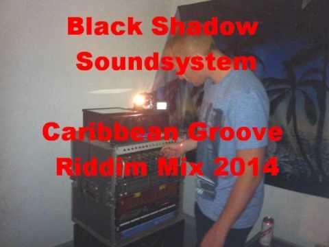 Caribbean Groove Riddim Mix 2014 By Black Shadow Soundsystem
