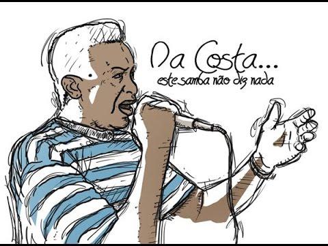 Da Costa... Este Samba Não Diz Nada (documentário 2011)