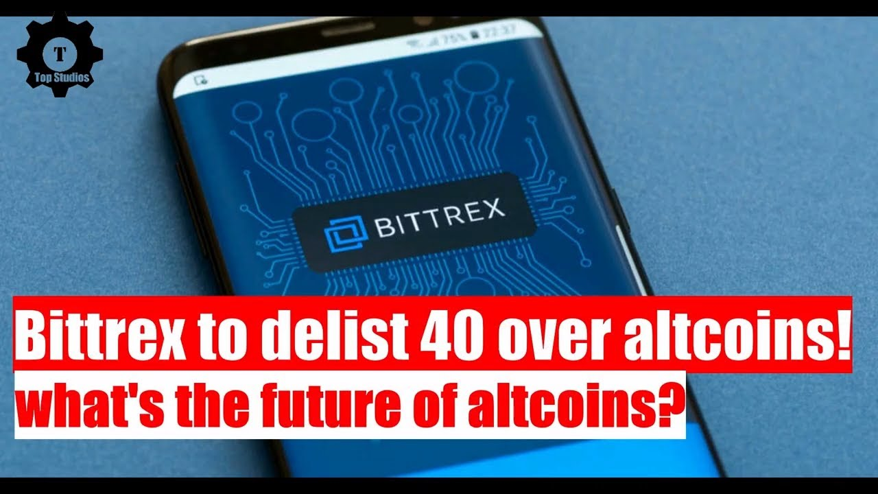 Bittrex Delist 40 Over Altcoins! What's happening??