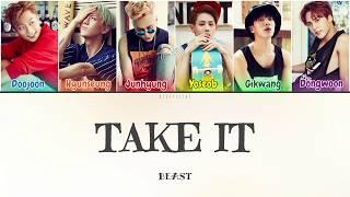Beast (비스트) - Take It (가져가) (Color Coded Lyrics Han/Rom/Eng/…