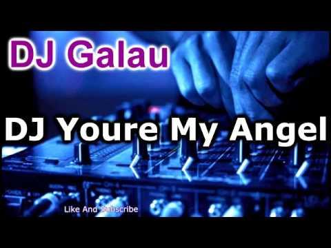 DJ Youre My Angel