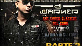 Clasicos De DJ WARNER FT DJ TONY - DJ KELVIN & DJ MOTION (PARTE 2)