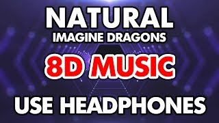 Natural - Imagine Dragons (8D Audio)