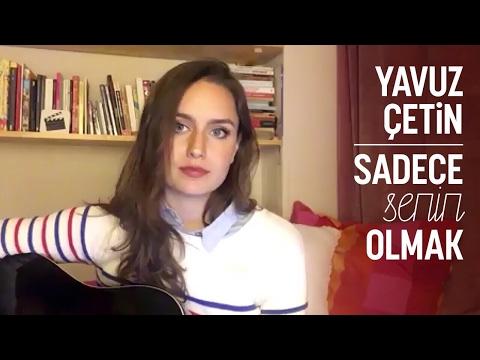 Yavuz Çetin - Sadece Senin Olmak İstedim (Ardıç Duygu cover)