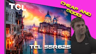 "A Top TV Under $600? - TCL 6 Series Review ""55R625"""