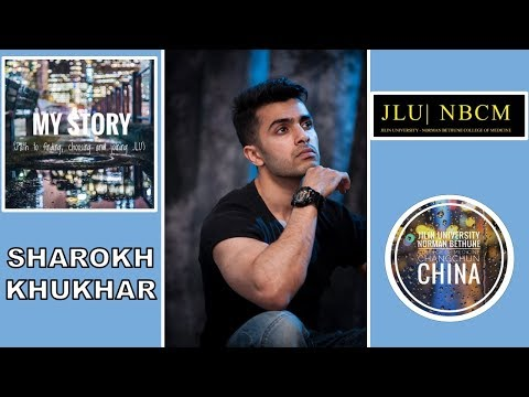 Jilin University Medical School - My Story (Sharokh Khukhar)