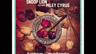 Miley Cyrus ft. Snoop Lion - Ashtrays & Heartbreaks HQ (Lyrics)