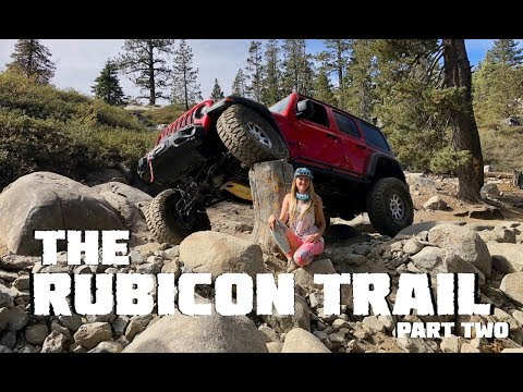 We Conquer the Rubicon Trail in our 2018 Jeep Wrangler JLU Rubicon  Part 2