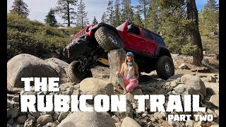 We Conquer the Rubicon Trail in our 2018 Jeep Wrangler JLU Rubicon - Part 2