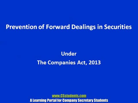 PROHIBITION OF FORWARD DEALINGS under the Companies Act, 2013
