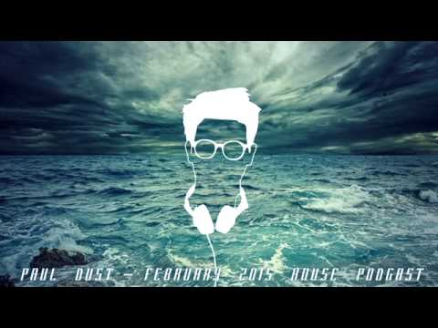 DEEP / FUTURE House Mix by Paul Dust - February 2015 FREE DOWNLOAD