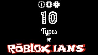 the 10 types of robloxians