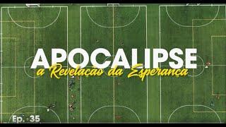 Apocalipse: A Revelação da Esperança #035 - Pb. Estevão Monti