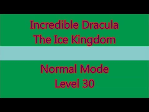 Incredible Dracula - The Ice Kingdom Level 30 |