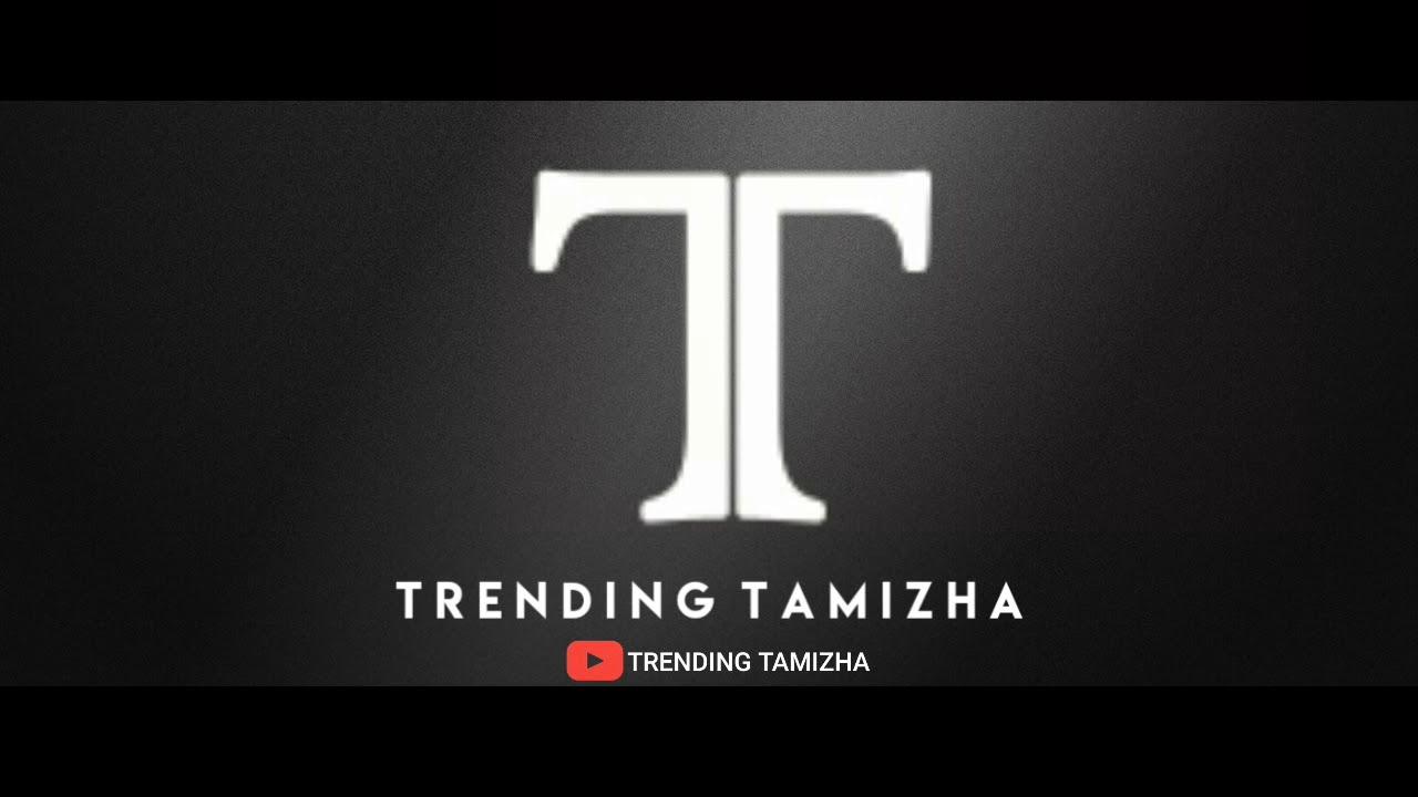 TRENDING TAMIZHA INTRO VIDEO - YouTube