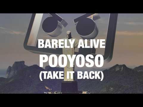 Barely Alive - Pooyoso (Take It Back)