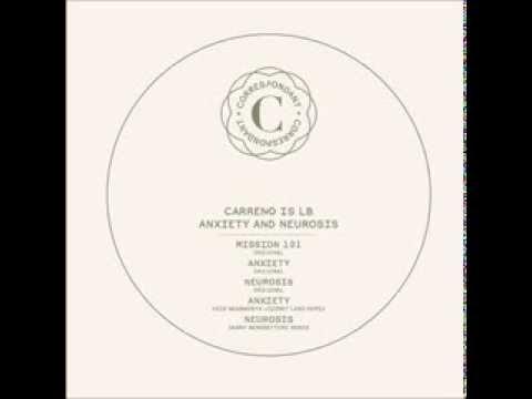 Carreno Is Lb - Anxiety (Kris Wadsworth Sworth Jizzney Land Remix)