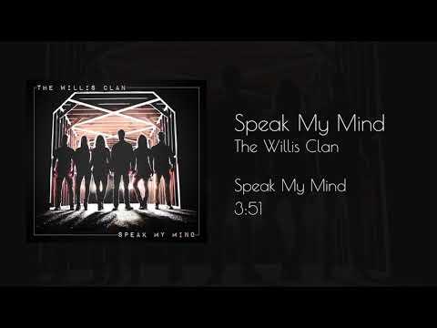 The Willis Clan - Speak My Mind (PREVIEW)