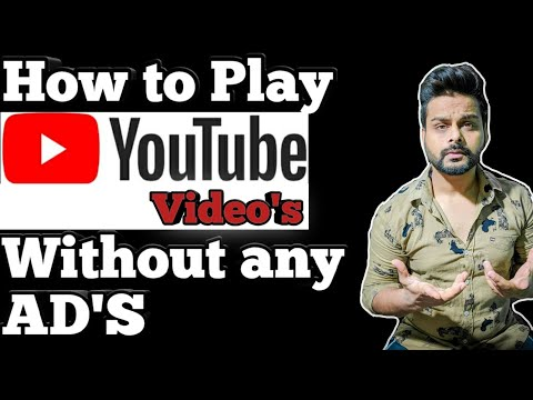 How to play | YouTube videos | without Any Ads