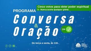Integridade de coração   Conversa e Oração ON - 15/09/2021