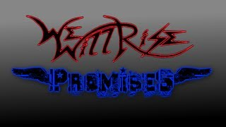 We Will Rise - Promises (New single 2013) - Lyric Video