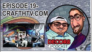 The Decor8 Podcast Episode 19- CraftHTV