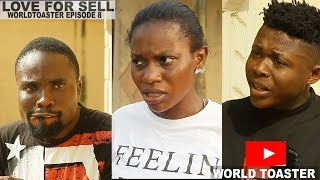 WORLD TOASTER - LOVE FOR SELL  EPISODE 8