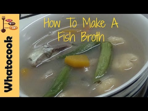 How To Make Fish Broth